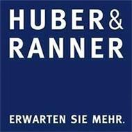 HUBER&RANNER ERWARTEN SIE MEHR