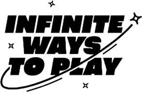 INFINITE WAYS TO PLAY
