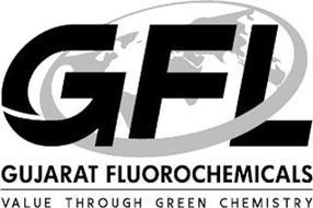GFL GUJARAT FLUOROCHEMICALS VALUE THROUGH GREEN CHEMISTRY