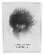 ELGORU THE MAD HAIRY FELLA