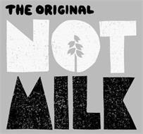 THE ORIGINAL NOT MILK