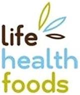 LIFE HEALTH FOODS