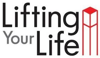 LIFTING YOUR LIFE