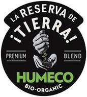 LA RESERVA DE !TIERRA! PREMIUM BLEND HUMECO BIO-ORGANIC