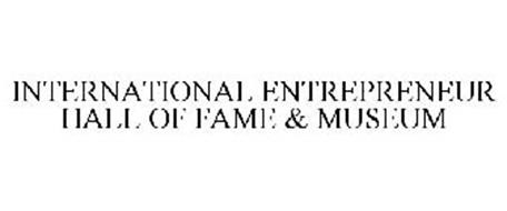 INTERNATIONAL ENTREPRENEUR HALL OF FAME & MUSEUM