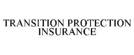 TRANSITION PROTECTION INSURANCE