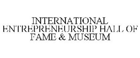 INTERNATIONAL ENTREPRENEURSHIP HALL OF FAME & MUSEUM