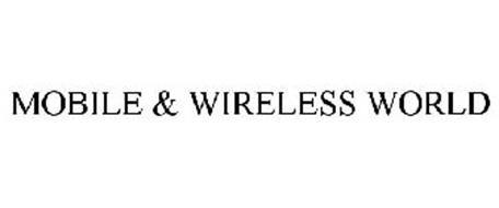 MOBILE & WIRELESS WORLD