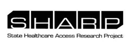 SHARP STATE HEALTHCARE ACCESS RESEARCH PROJECT