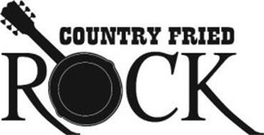 COUNTRY FRIED ROCK