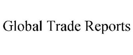GLOBAL TRADE REPORTS