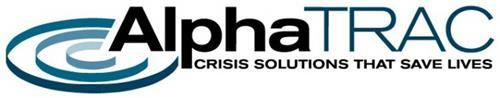 ALPHATRAC CRISIS SOLUTIONS THAT SAVE LIVES