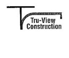 T TRU-VIEW CONSTRUCTION