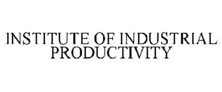 INSTITUTE FOR INDUSTRIAL PRODUCTIVITY