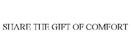 SHARE THE GIFT OF COMFORT
