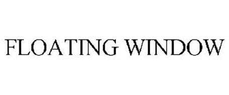 FLOATING WINDOW