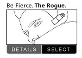 BE FIERCE. THE ROGUE. DETAILS, SELECT