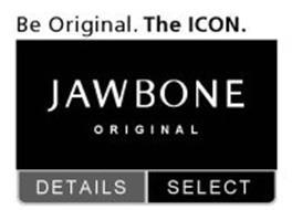 BE ORIGINAL. THE ICON. JAWBONE ORIGINAL, DETAILS, SELECT