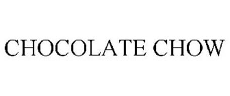 CHOCOLATE CHOW