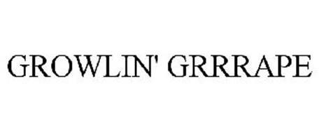 GROWLIN' GRRRAPE