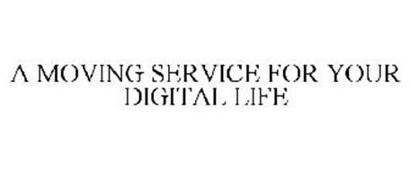 A MOVING SERVICE FOR YOUR DIGITAL LIFE