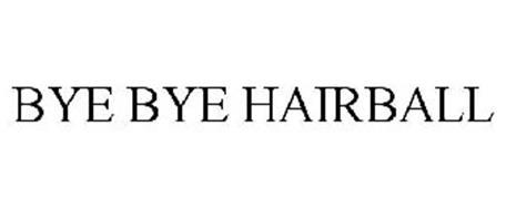 BYE BYE HAIRBALL
