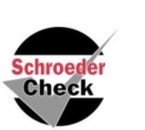 SCHROEDER CHECK