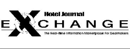 HOTEL JOURNAL EXCHANGE THE REAL-TIME INFORMATION MARKETPLACE FOR DEALMAKERS
