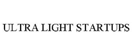 ULTRA LIGHT STARTUPS