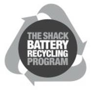 THE SHACK BATTERY RECYCLING PROGRAM