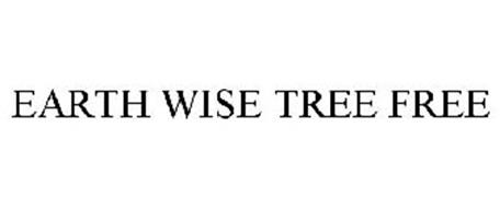 EARTH WISE TREE FREE