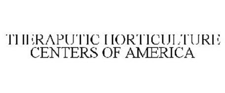 THERAPUTIC HORTICULTURE CENTERS OF AMERICA