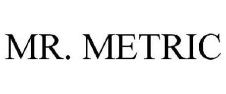 MR. METRIC