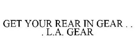 GET YOUR REAR IN GEAR . . . L.A. GEAR