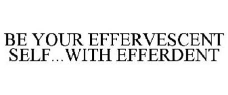 BE YOUR EFFERVESCENT SELF...WITH EFFERDENT
