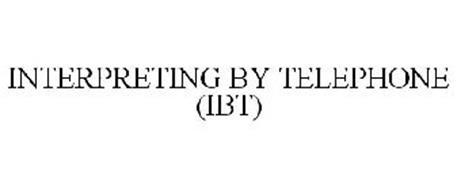 INTERPRETING BY TELEPHONE (IBT)