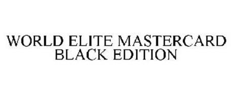 WORLD ELITE MASTERCARD BLACK EDITION