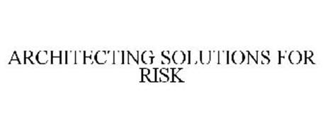 ARCHITECTING SOLUTIONS FOR RISK