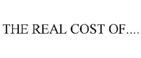 THE REAL COST OF....