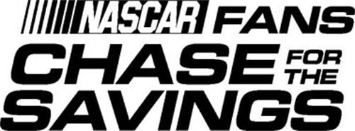 NASCAR FANS CHASE FOR THE SAVINGS