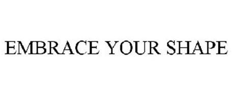 EMBRACE YOUR SHAPE
