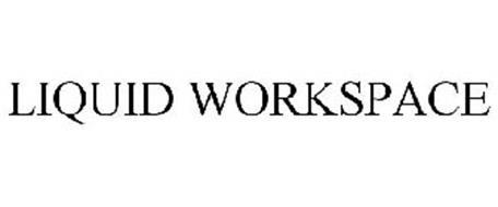 LIQUID WORKSPACE