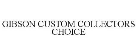 GIBSON CUSTOM COLLECTORS CHOICE
