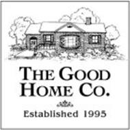 THE GOOD HOME CO, ESTABLISHED 1995