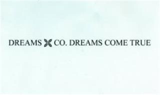 DREAMS CO. DREAMS COME TRUE