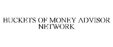 BUCKETS OF MONEY ADVISOR NETWORK