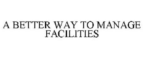A BETTER WAY TO MANAGE FACILITIES
