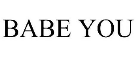 BABE YOU