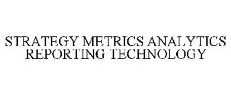 STRATEGY METRICS ANALYTICS REPORTING TECHNOLOGY