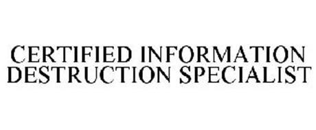 CERTIFIED INFORMATION DESTRUCTION SPECIALIST